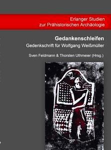 Feldmann, S. & Uthmeier, Th. (Hrsg.). (2013). Gedankenschleifen. Gedenkschrift für Wolfgang Weißmüller