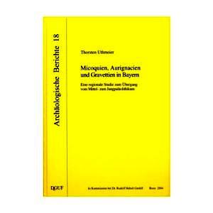 Uthmeier, Th. (2004). Micoquien, Aurignacien und Gravettien in Bayern: eine regionale Studie zum Übergang vom Mittel- zum Jungpaläolithikum (Archäologische Berichte 18). Bonn: Habelt.